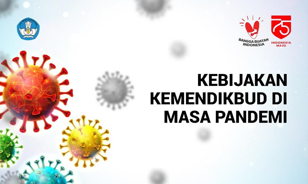 Kebijakan Kemendikbud di Masa Pandemi